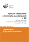 Vybrané ukazovatele o kriminalite a požiarovosti v SR/Selected Data on Crime and Fires in the SR
