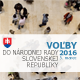 Voľby do Národnej rady Slovenskej republiky 2016 / The Election to the Parliament of the Slovak Republic 2016
